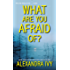 What Are You Afraid Of? (The Agency)