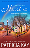 Where the Heart Is (Rainbow's End Book 1) (English Edition)