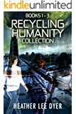 Recycling Humanity Collection: Books 1-3