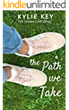 The Path We Take: A Sweet YA Romance (Young Love Book 2)