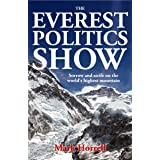 The Everest Politics Show: Sorrow and strife on the world's highest mountain (Footsteps on the Mountain Diaries)