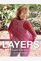 Layers: 19 Knit Projects to Fit, Flatter & Drape Kindle Edition