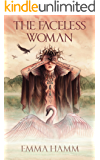 The Faceless Woman: A Swan Princess Retelling (Otherworld Book 4)