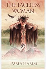 The Faceless Woman: A Swan Princess Retelling (Otherworld Book 4) Kindle Edition