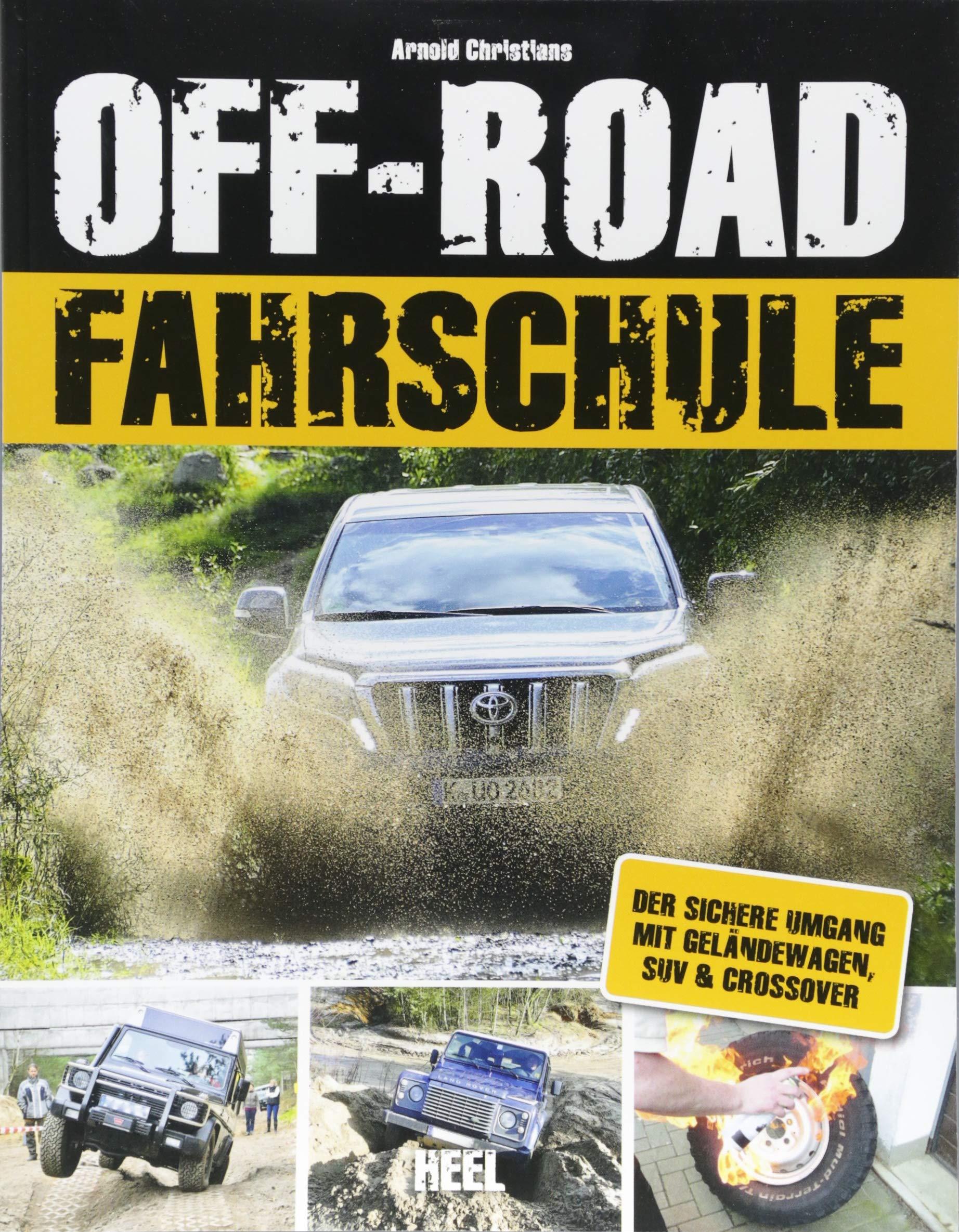 Die Off-Road-Fahrschule: Der sichere Umgang mit Geländewagen, SUV & Crossover