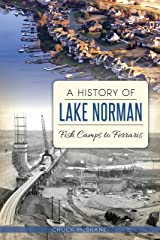 A History of Lake Norman: Fish Camps to Ferraris (Brief History) Kindle Edition