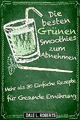Die besten Grünen Smoothies zum Abnehmen (German Edition) Kindle Edition