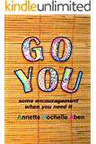 Go You : some encouragement when you need it