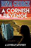 A Cornish Revenge (The Loveday Ross Cornish Mysteries Book 1)