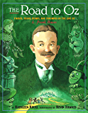 The Road to Oz: Twists, Turns, Bumps, and Triumphs in the Life of L. Frank Baum