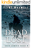 Dead Lost: A Zombie Novel (Jack Zombie Book 6)