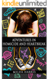 Adventures in Homicide and Heartbreak (Funeral Crashing Young Adult Mystery Books Book 4)
