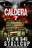 Caldera 7:  The End Is Here