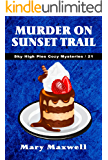 Murder on Sunset Trail (Sky High Pies Cozy Mysteries Book 21)