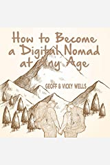 How to Become a Digital Nomad at Any Age: Digital Nomad Masterclass, Book 1 Audible Audiobook