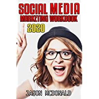 Social Media Marketing Workbook: How to Use Social Media for Business (2020 Updated...