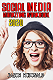 Social Media Marketing Workbook: How to Use Social Media for Business (2020 Updated Edition)