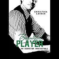 Beautiful Player (Saga Beautiful 3): Un seductor irresistible