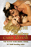 Embrace the Mystery (The Blood Rose Series Book 3)