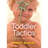 Toddler Tactics: How to make magic from mayhem