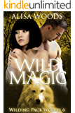 Wild Magic (Wilding Pack Wolves 6) - New Adult Paranormal Romance