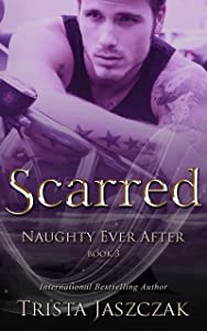 Scarred (Naughty Ever After Book 3)