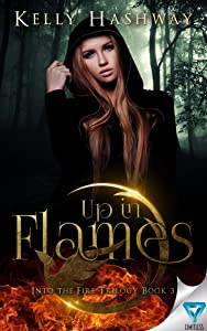 Up In Flames (Into the Fire Book 3)