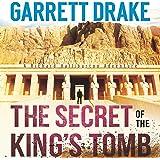 The Secret of the King's Tomb: A Richard Halliburton Adventure, Book 1