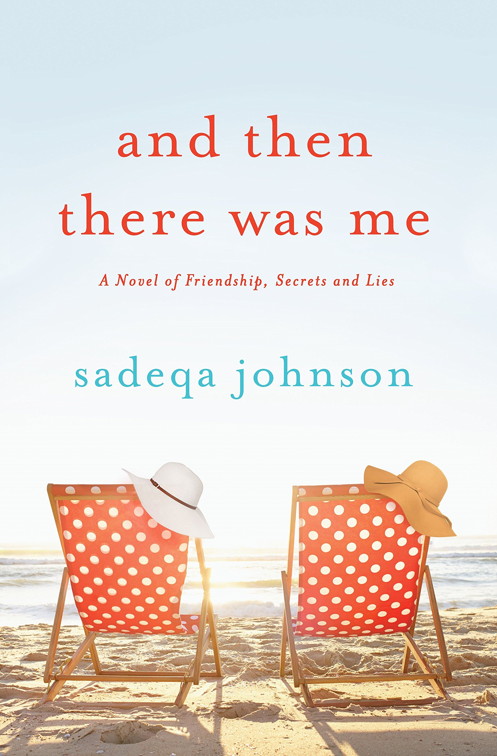 And Then There Was Me: A Novel of Friendship, Secrets and Lies pdf
