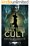 Just Your Average Small Town Cult (Lainswich Witches Book 14)