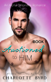 Auctioned to Him (English Edition)