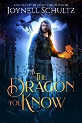 The Dragon You Know: A Stand-Alone Romantic Portal Fantasy (Quarter Witch Chronicles Book 4) Kindle Edition