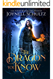 The Dragon You Know: A Stand-Alone Romantic Portal Fantasy (Quarter Witch Chronicles Book 4)