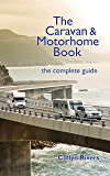 The Caravan & Motorhome Book: the complete guide