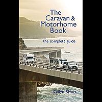 The Caravan & Motorhome Book: the complete guide