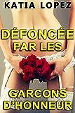 DÉFONCÉE  PAR LES GARÇONS D'HONNEUR: (Histoire Érotique, HARD, Tabou)