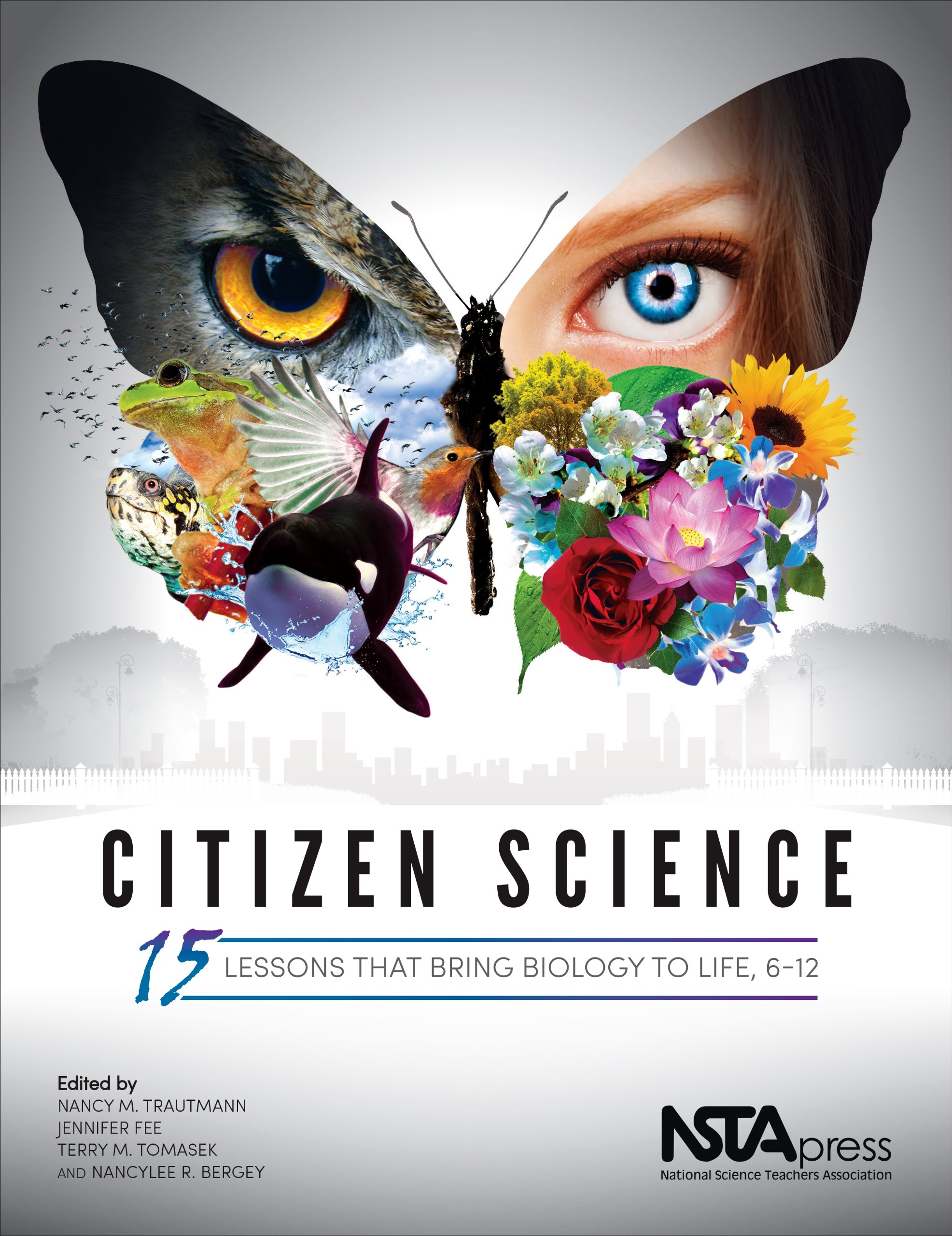 Citizen science 15 lessons that bring biology to life 6 12 citizen science 15 lessons that bring biology to life 6 12 pb344x nancy m trautmann jennifer fee terry m tomasek nancylee r bergey fandeluxe Images
