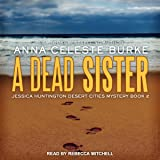 A Dead Sister: Jessica Huntington Desert Cities Mystery Series, Book 2
