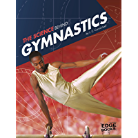 The Science Behind Gymnastics (Science of the Summer Olympics)