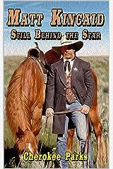 Matt Kincaid: Still Behind The Star: A Western Adventure (A Matt Kincaid Western Book 2) Kindle Edition