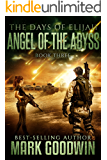 Angel of the Abyss: A Novel of the Great Tribulation (The Days of Elijah Book 3)