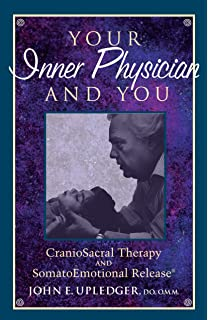 Craniosacral therapy 9780939616015 medicine health science books your inner physician and you craniosacral therapy and somatoemotional release fandeluxe Images