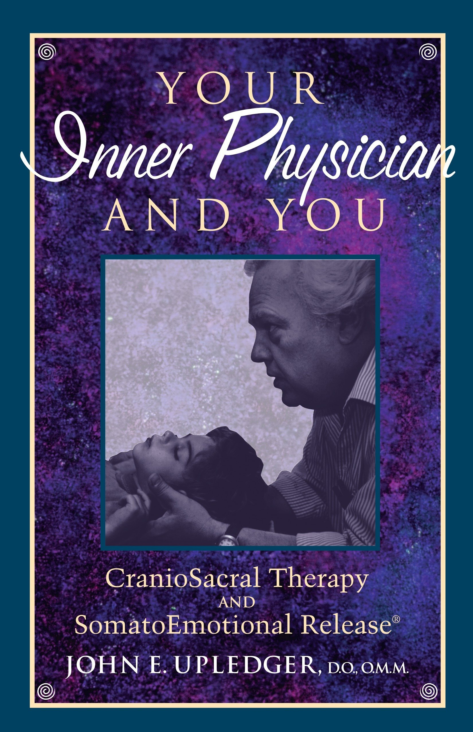 amazon your inner physician and you cranoiosacral therapy and