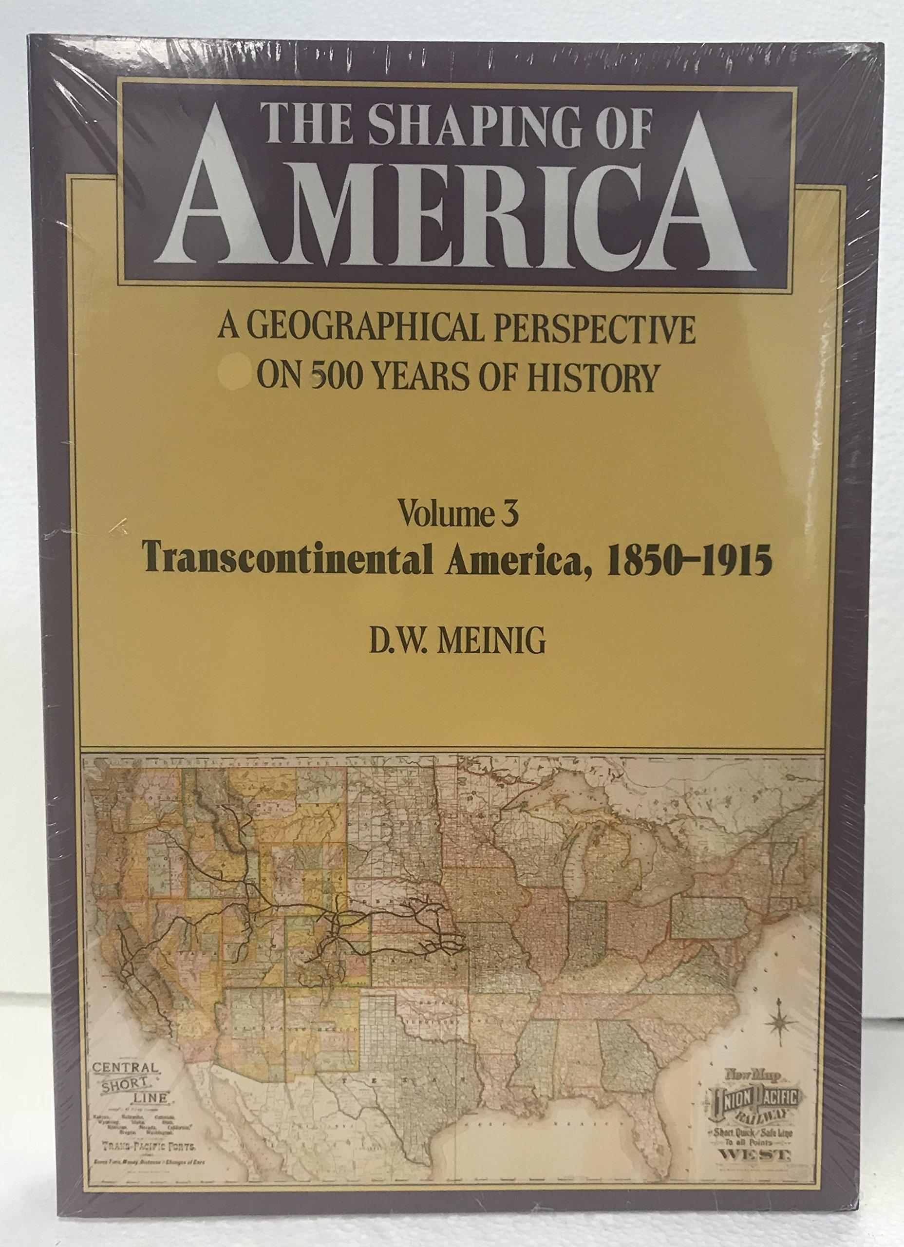 Download Shaping of America Volume 3 Transcontinental America 1858 1915 pdf epub