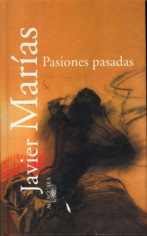 Pasiones pasadas eBook: Marías, Javier: Amazon.es: Tienda Kindle