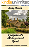 Longbourn's Distinguished Guest: A Pride and Prejudice Variation (English Edition)