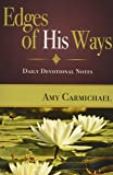 Edges of His Ways: Selections for Daily Reading
