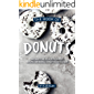 The Book of Donuts: The Most Delicious, Fluffiest, Mouth-Watering Donut Recipes Ever!