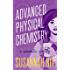 Advanced Physical Chemistry: A Romantic Comedy (Chemistry Lessons Book 3)
