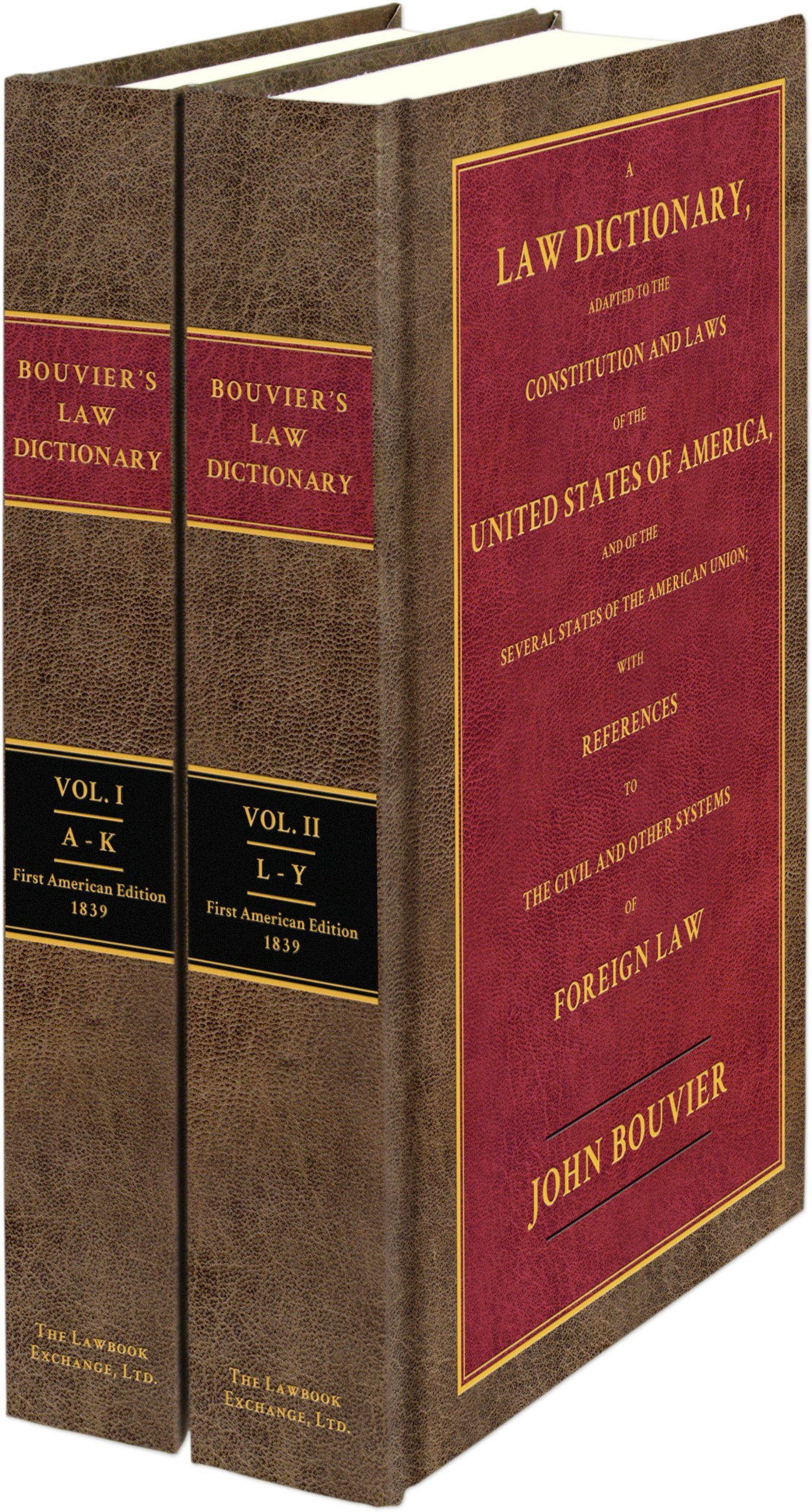 A Law Dictionary: Adapted to the Constitution and Laws of the United States and the Serveral States of the American Union 2 volume set